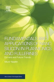 (ebook) Fundamentals and Applications of Nano Silicon in Plasmonics and Fullerines - Science & Technology Chemistry