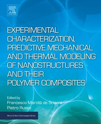(ebook) Experimental Characterization, Predictive Mechanical and Thermal Modeling of Nanostructures and Their Polymer Composites
