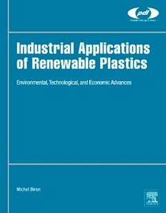 (ebook) Industrial Applications of Renewable Plastics - Science & Technology Chemistry