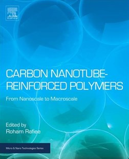 Carbon Nanotube-reinforced Polymers by Roham (EDT) Rafiee (9780323482219) - HardCover - Science & Technology Chemistry