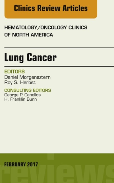 Lung Cancer, An Issue of Hematology/Oncology Clinics, E-Book