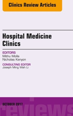 (ebook) Volume 6, Issue 4, An Issue of Hospital Medicine Clinics, E-Book