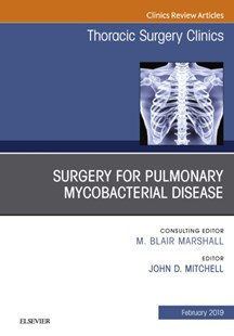 (ebook) Surgery for Pulmonary Mycobacterial Disease, An Issue of Thoracic Surgery Clinics, Ebook - Reference Medicine