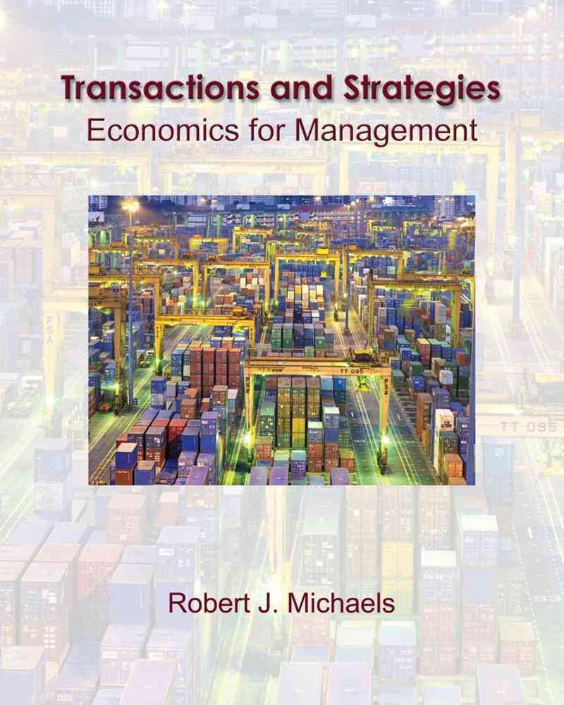 Transactions and Strategies : Economics for Management  (with InfoApps)