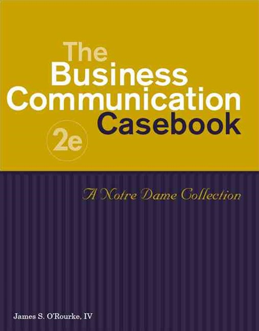 The Business Communication Casebook : A Notre Dame Collection