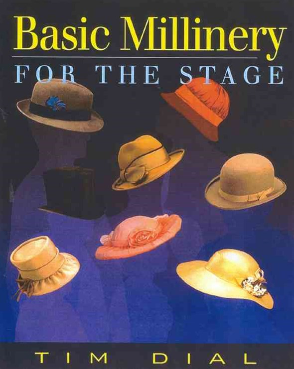 Basic Millinery for the Stage