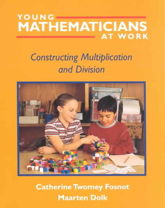 Young Mathematicians at Work : Constructing Multiplication and Division