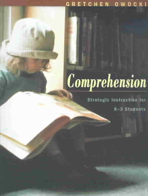 Comprehension: Strategic Instruction for K-3 Children