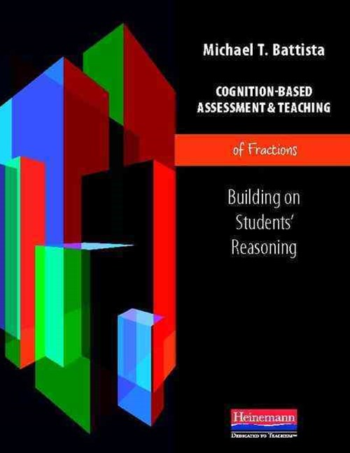 Cognition-Based Assessment and Teaching of Fractions