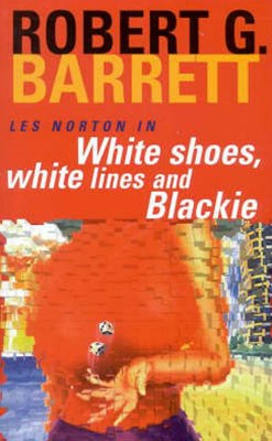 White Shoes, White Lines and Blackie: A Les Norton Novel 6