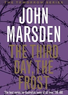 The Third Day, the Frost: Tomorrow Series 3 by John Marsden (9780330356688) - PaperBack - Children's Fiction Teenage (11-13)