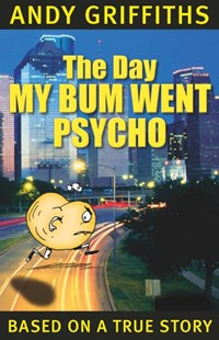 The Day My Bum Went Psycho by Andy Griffiths, Terry Denton (9780330362924) - PaperBack - Children's Fiction Older Readers (8-10)