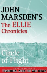 Circle of Flight: The Ellie Chronicles 3 by John Marsden (9780330404389) - PaperBack - Children's Fiction Teenage (11-13)
