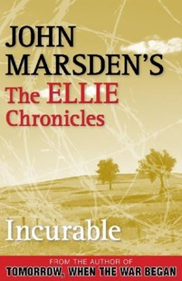 Incurable: The Ellie Chronicles 2 by John Marsden (9780330404396) - PaperBack - Children's Fiction Teenage (11-13)