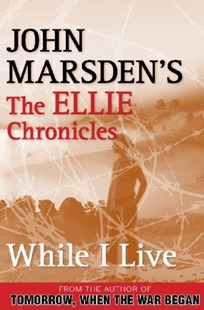 While I Live: The Ellie Chronicles 1 by John Marsden (9780330404402) - PaperBack - Children's Fiction Teenage (11-13)