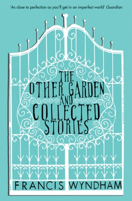 Other Garden and Collected Stories