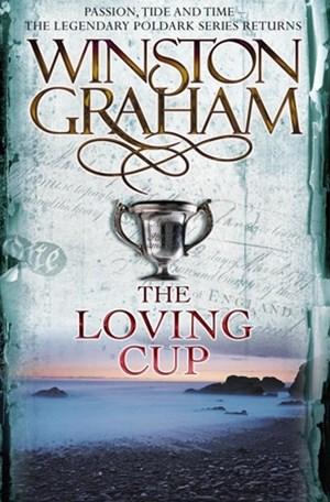 The Loving Cup: A Poldark Novel 10