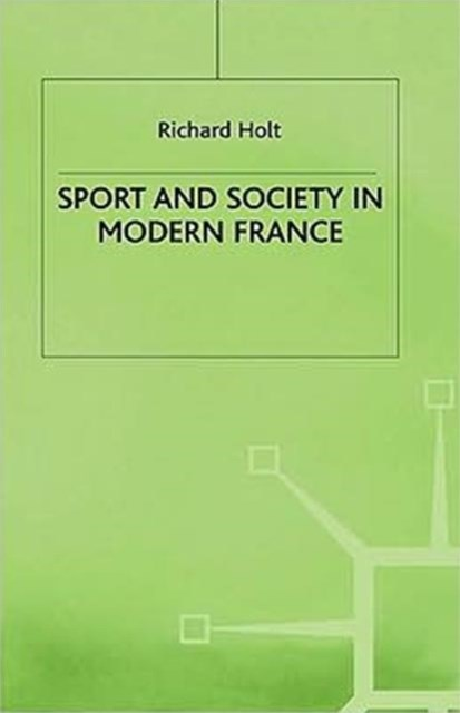 Sport and Society in Modern France