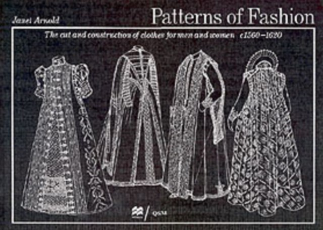 Patterns of Fashion 3: 1560 - 1620