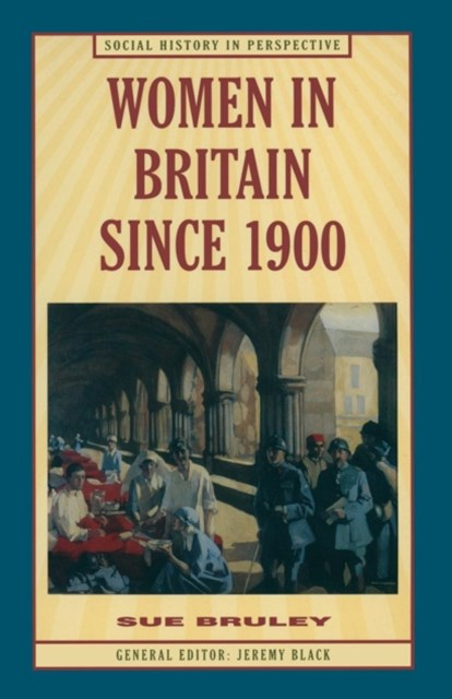 Women in Britain Since 1900