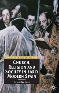 Church, Religion and Society in Early Modern Spain by Helen Rawlings (9780333636954) - PaperBack - Religion & Spirituality