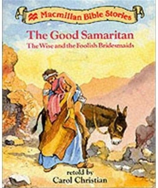 Good Samaritan&quote; and &quote;The Wise and the Foolish Bridesmaids&quote;