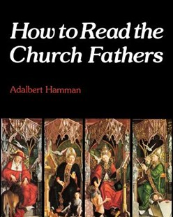 How to Read the Church Fathers by Adalbert Hamman, John Bowden, Margaret Lydamore (9780334020905) - PaperBack - Religion & Spirituality Christianity