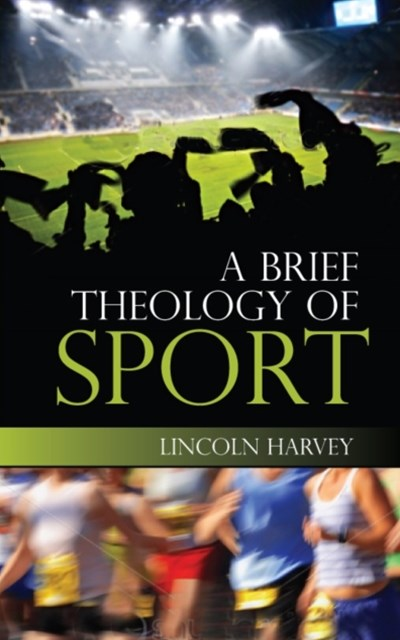 Brief Theology of Sport