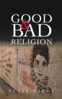 (ebook) Good and Bad Religion