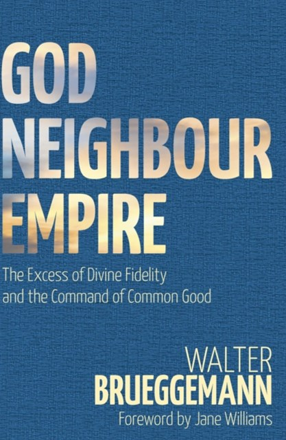God, Neighbour, Empire