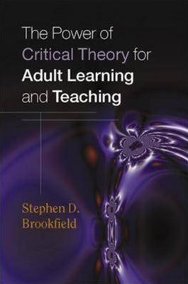 Power of Critical Theory for Adult Learning and Teaching