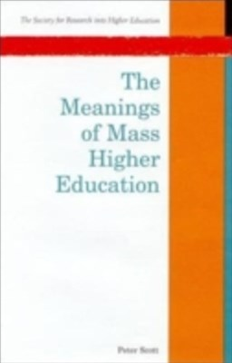 The Meanings Of Mass Higher Education