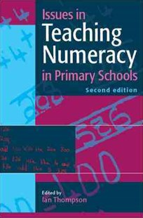 Issues in Teaching Numeracy in Primary Schools by Ian Thompson (9780335241538) - PaperBack - Education Primary
