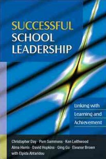 Successful School Leadership: Linking with Learning and Achievement by Christopher Day, Pam Sammons, Ken Leithwood, David Hopkins, Qing Gu, Eleanor J. Brown, Elpida Ahtaridou (9780335242436) - PaperBack - Education Pre-School