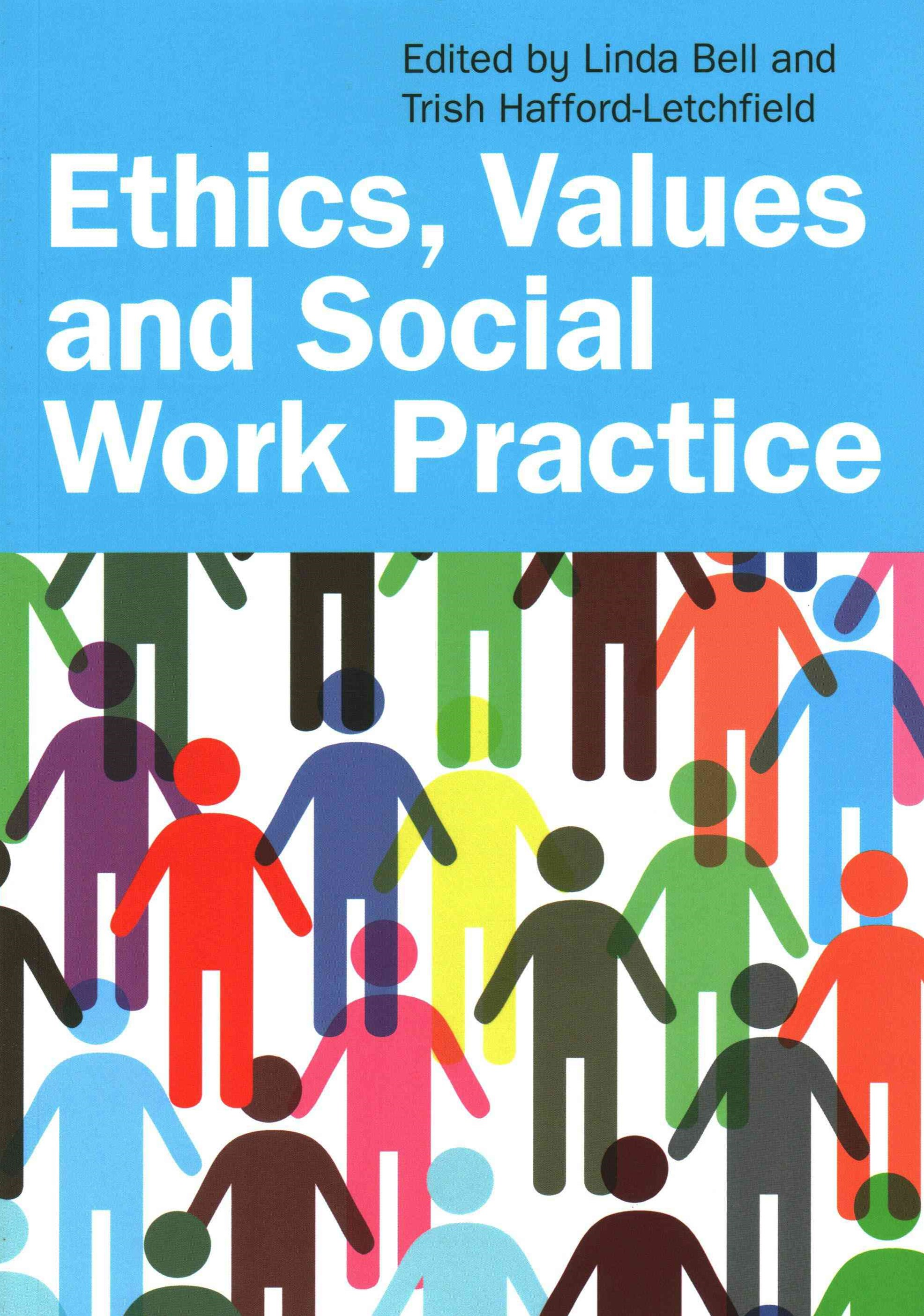 Ethics, Values and Social Work Practice