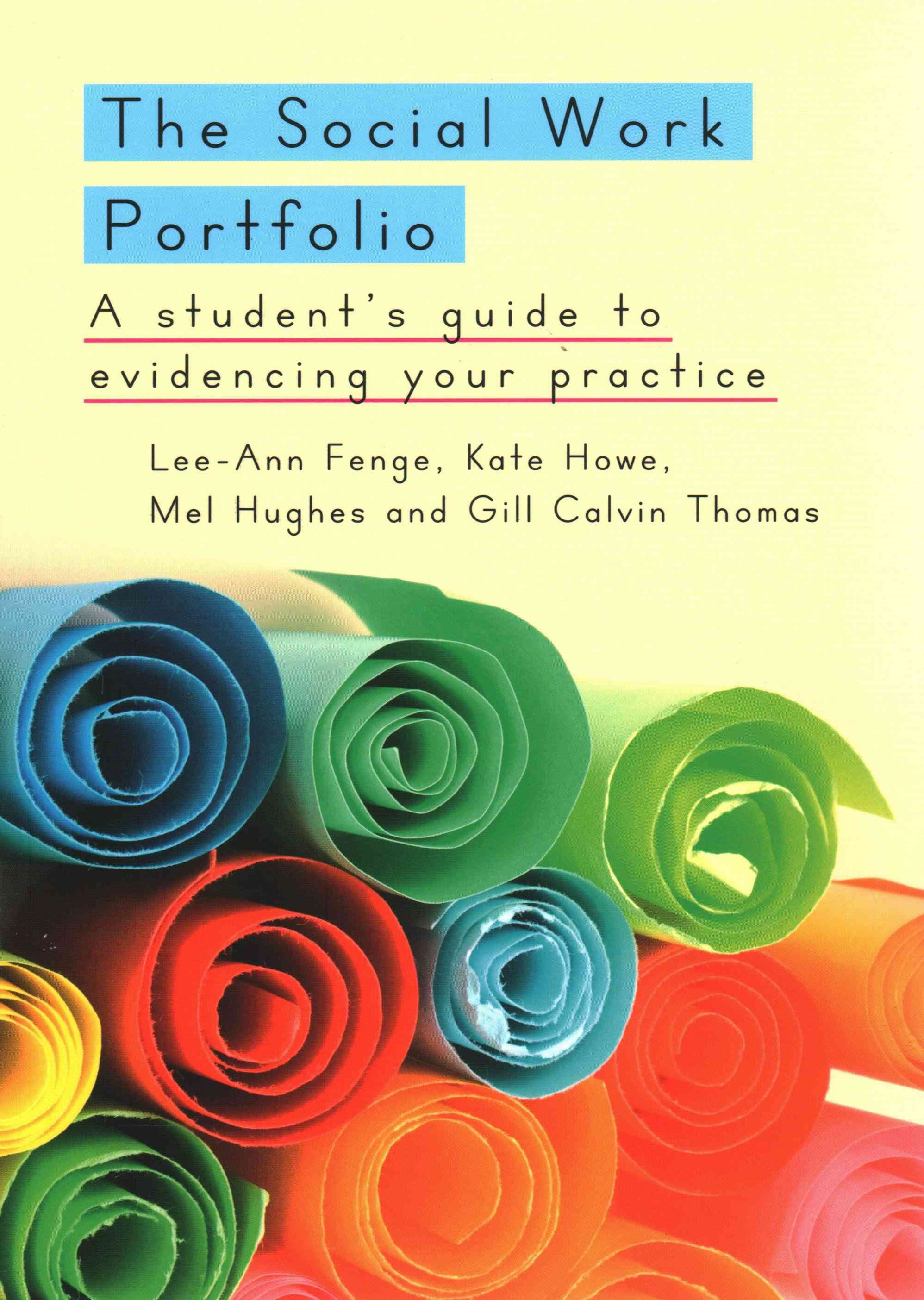 Social Work Portfolio: A Student's Guide to Evidencing Your Practice