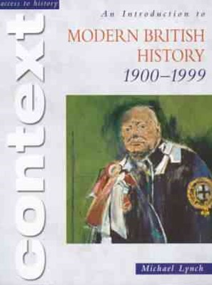 Access to History: An Introduction to Modern British History 1900-1999
