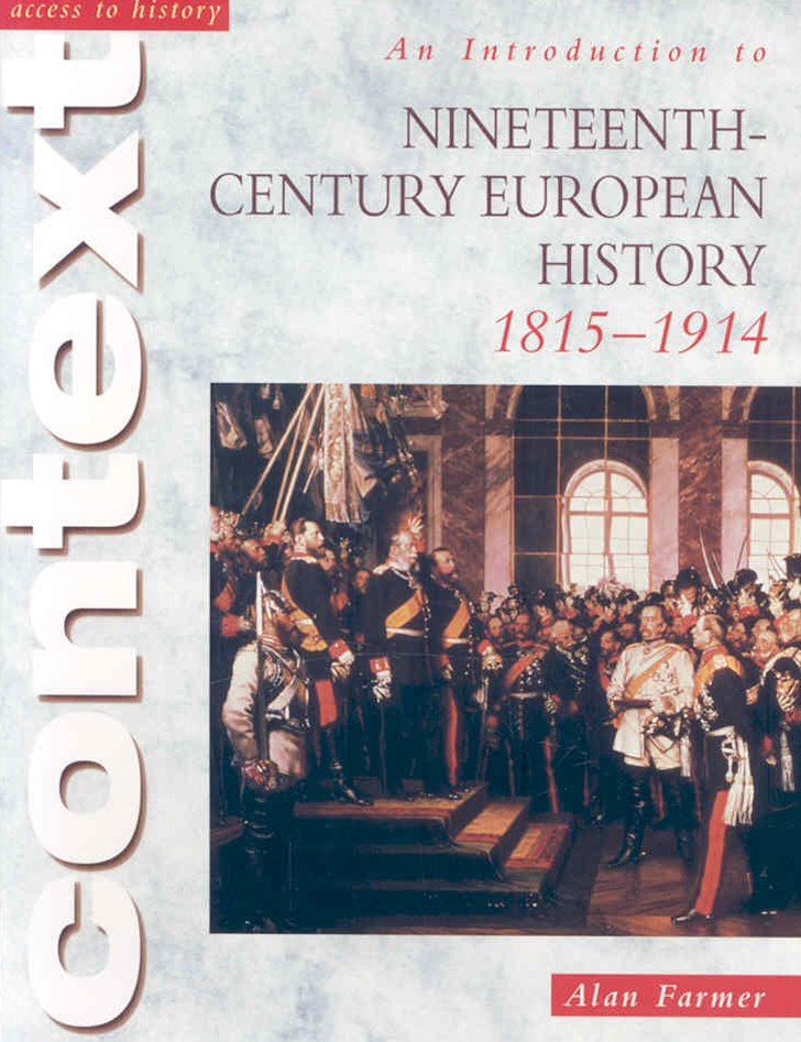 Access to History: An Introduction to Nineteenth-Century European  History 1815-1914