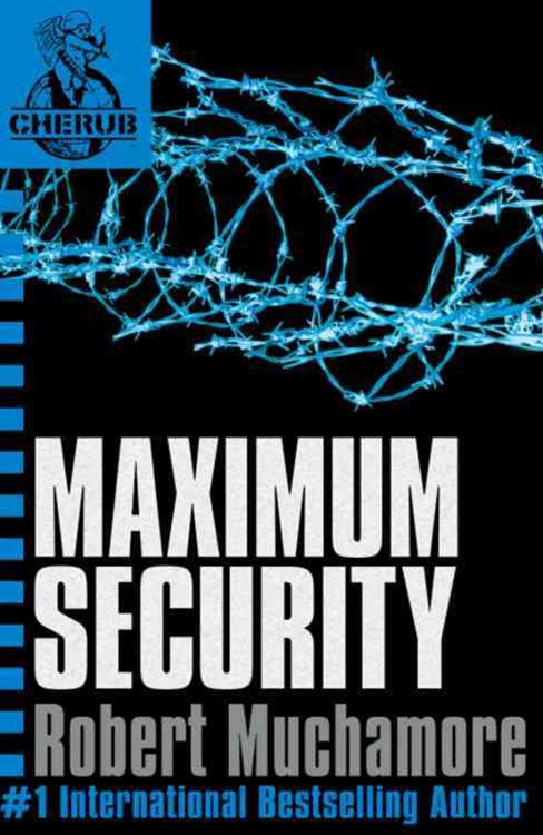 Maximum Security (Cherub Book 3)