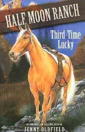Horses of Half Moon Ranch: Third Time Lucky
