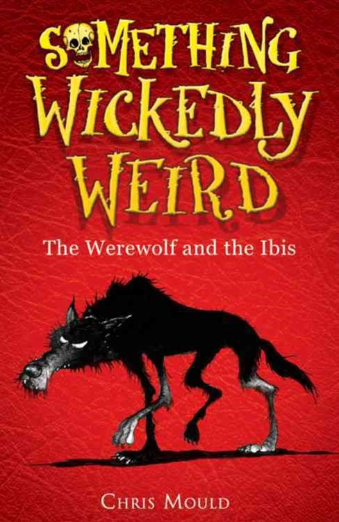 Something Wickedly Weird: The Werewolf and the Ibis