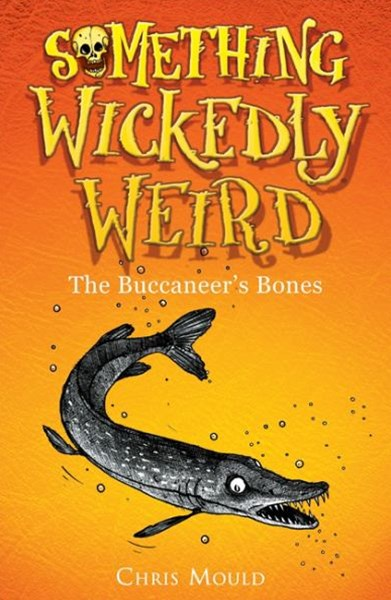 Something Wickedly Weird: The Buccaneer's Bones