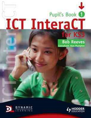 Ict Interact For Ks3 Dynamic Learning Pupil's Book and Cd1