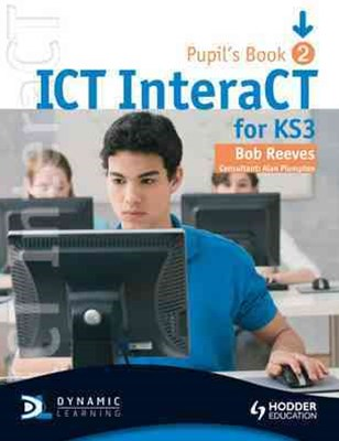 Ict Interact for Ks3 Dynamic Learning - Pupil Bk and Cd2