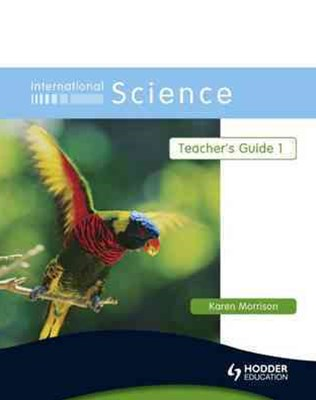 International Science: Teacher's Guide 1