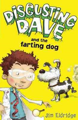 Disgusting Dave: Disgusting Dave and the Farting Dog