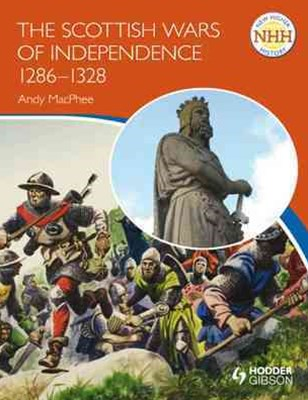 New Higher History: The Scottish Wars of Independence 1286-1328