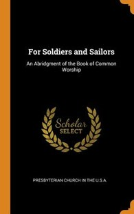 For Soldiers and Sailors by Presbyterian Church in the U S a (9780343613631) - HardCover - History