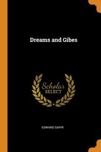 Dreams and Gibes by Edward Sapir (9780343703349) - PaperBack - History