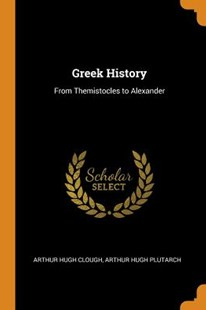 Greek History by Arthur Hugh Clough, Arthur Hugh Plutarch (9780343815875) - PaperBack - Modern & Contemporary Fiction General Fiction